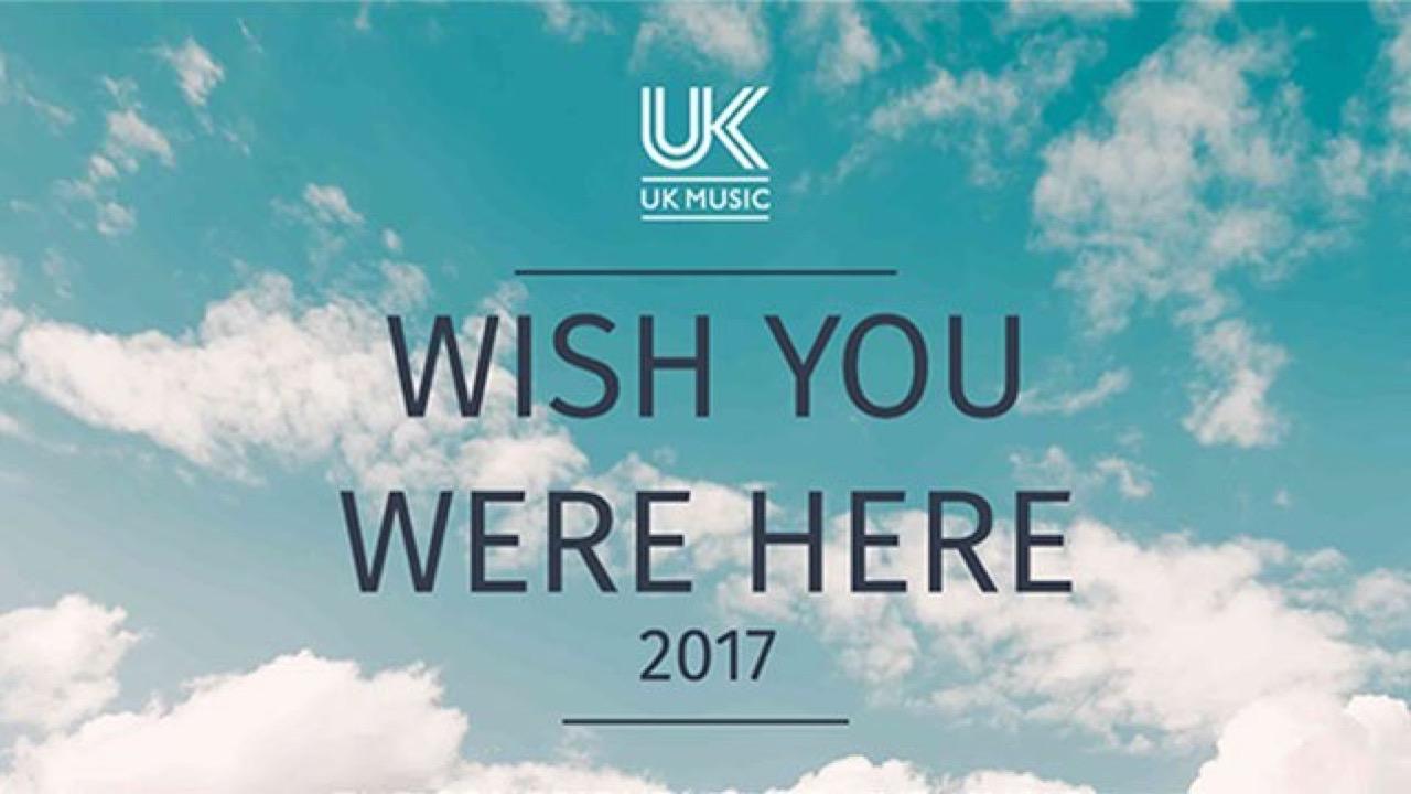 UK Music: Wish You Were Here 2017 – SMIA