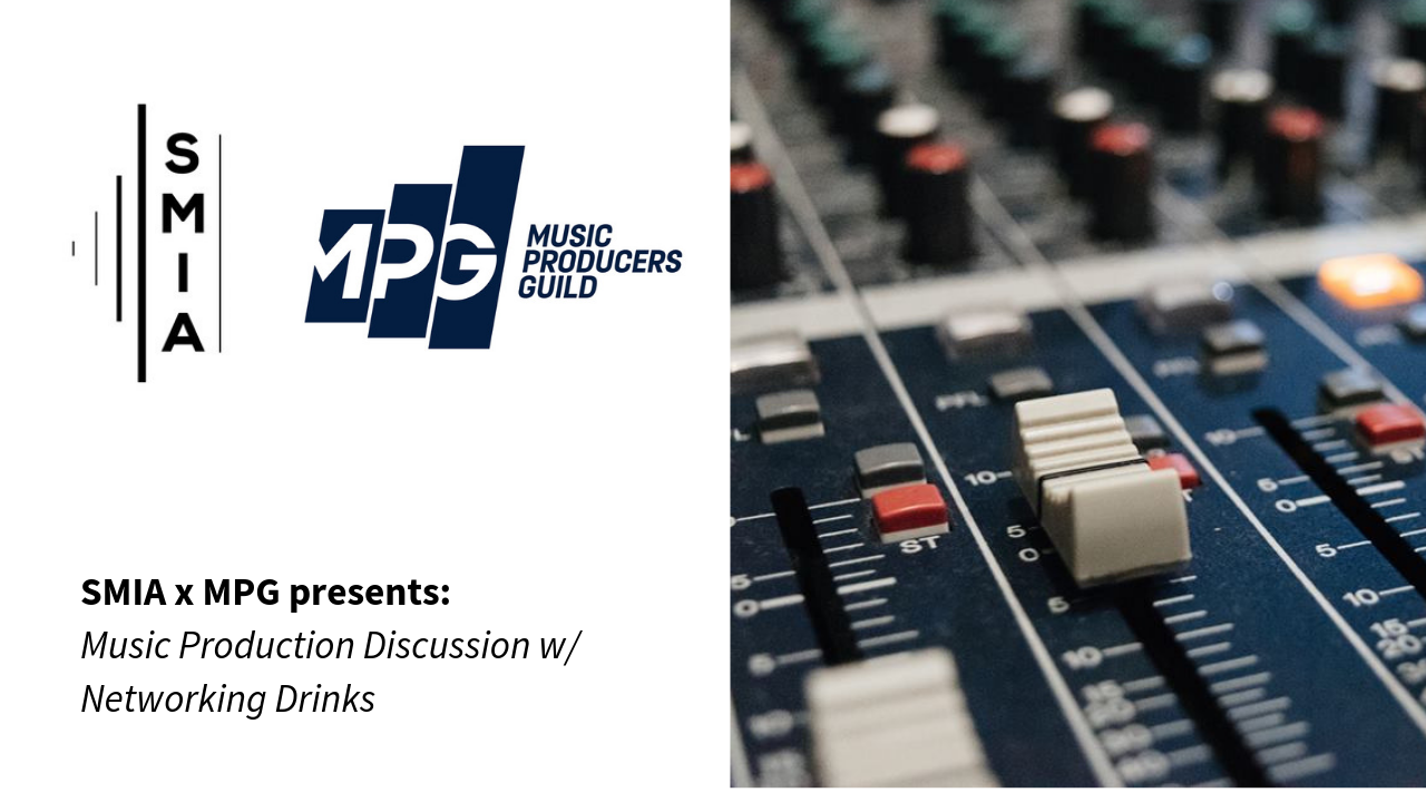 SMIA x MPG presents: Music Production Discussion w/ Networking