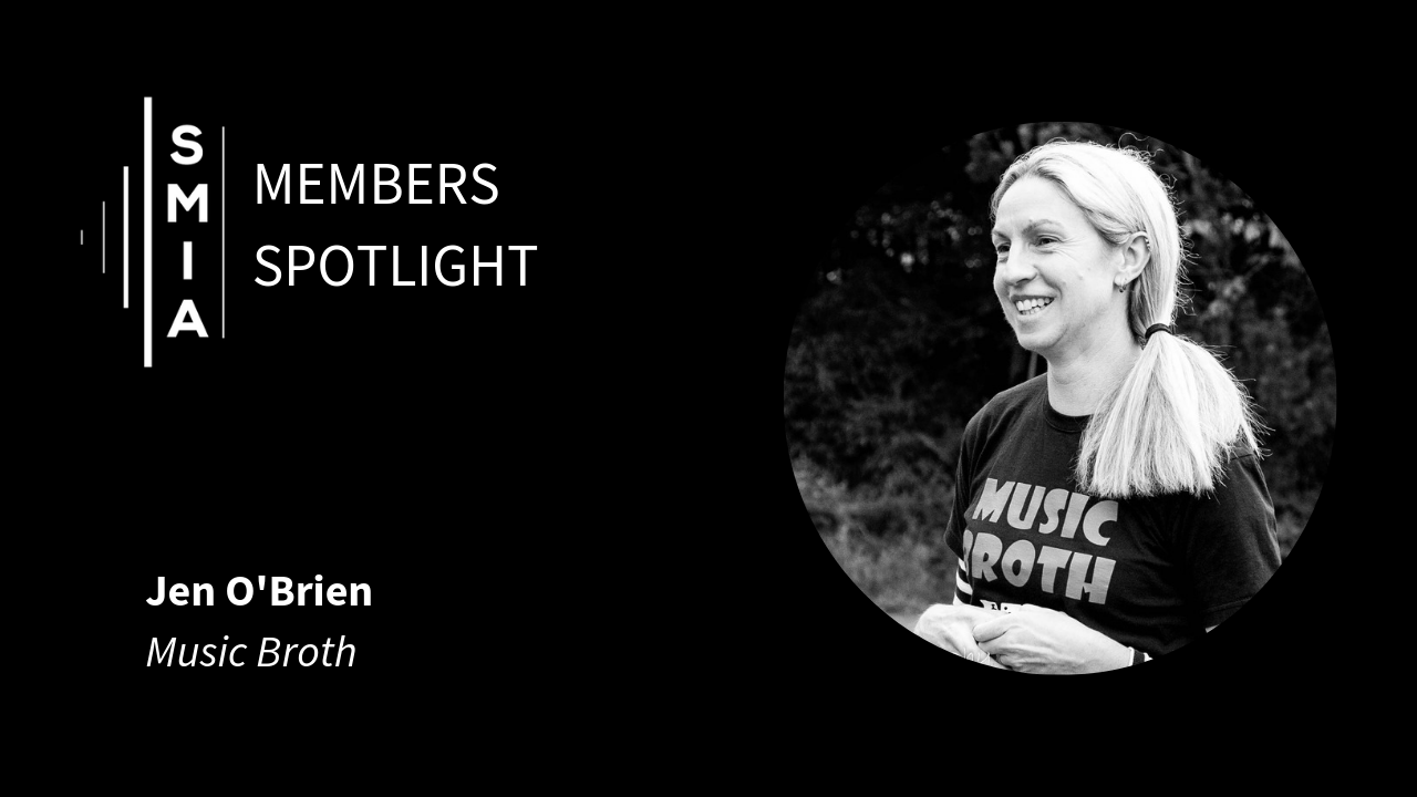 SMIA Members Spotlight: Jen O'Brien (Music Broth)